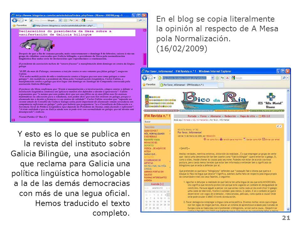 21 En el blog se copia literalmente la opinión al respecto de A Mesa pola Normalización. (16/02/2009) Y esto es lo que se publica en la revista del in
