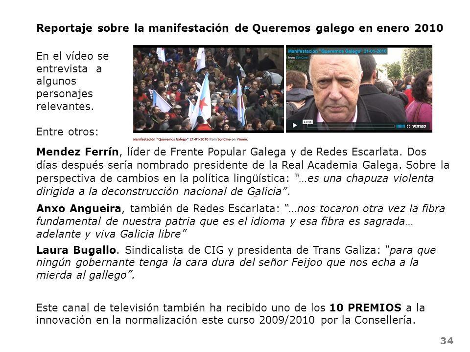 34 Mendez Ferrín, líder de Frente Popular Galega y de Redes Escarlata. Dos días después sería nombrado presidente de la Real Academia Galega. Sobre la