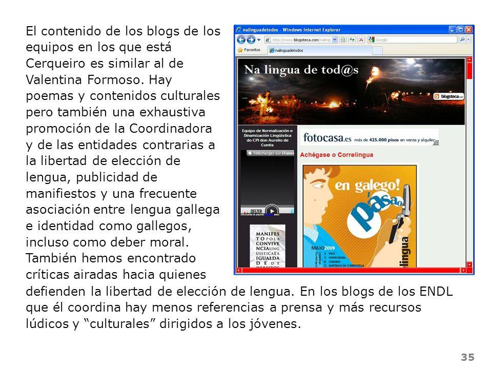 35 El contenido de los blogs de los equipos en los que está Cerqueiro es similar al de Valentina Formoso. Hay poemas y contenidos culturales pero tamb