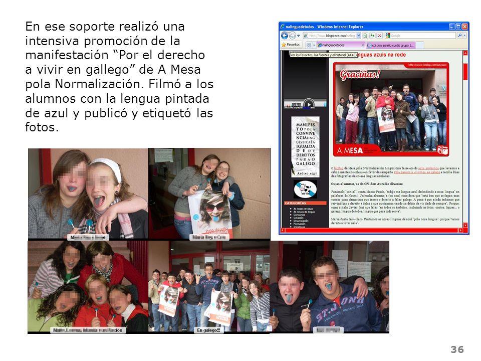 36 En ese soporte realizó una intensiva promoción de la manifestación Por el derecho a vivir en gallego de A Mesa pola Normalización. Filmó a los alum