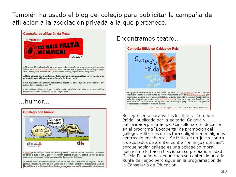 37 También ha usado el blog del colegio para publicitar la campaña de afiliación a la asociación privada a la que pertenece....humor... Encontramos te