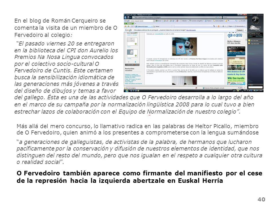 40 En el blog de Román Cerqueiro se comenta la visita de un miembro de O Fervedoiro al colegio: El pasado viernes 20 se entregaron en la biblioteca de
