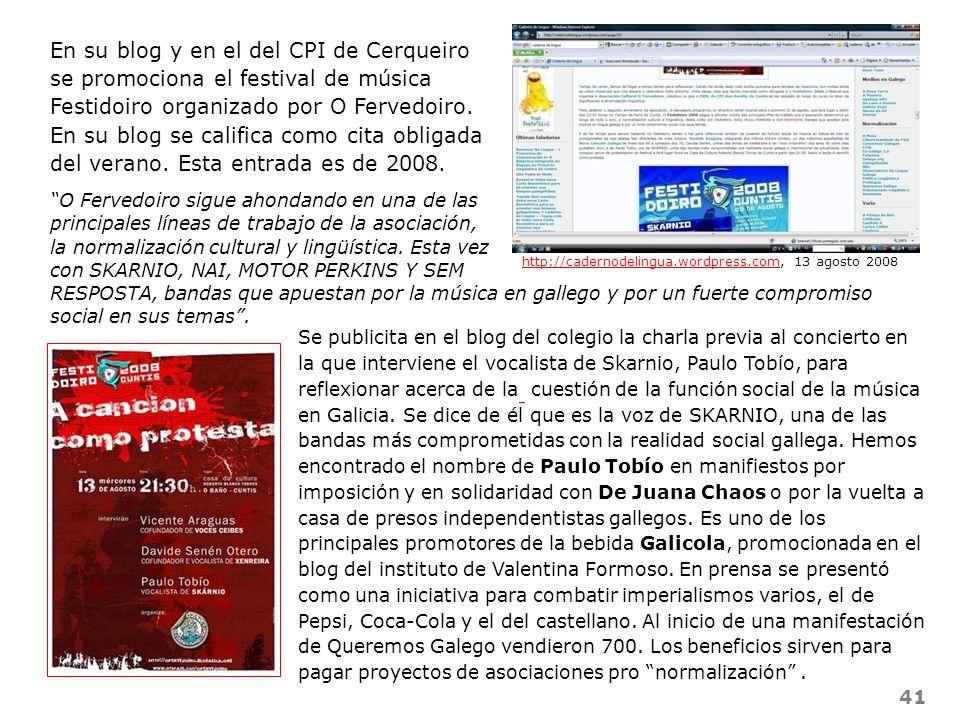 41 En su blog y en el del CPI de Cerqueiro se promociona el festival de música Festidoiro organizado por O Fervedoiro. En su blog se califica como cit