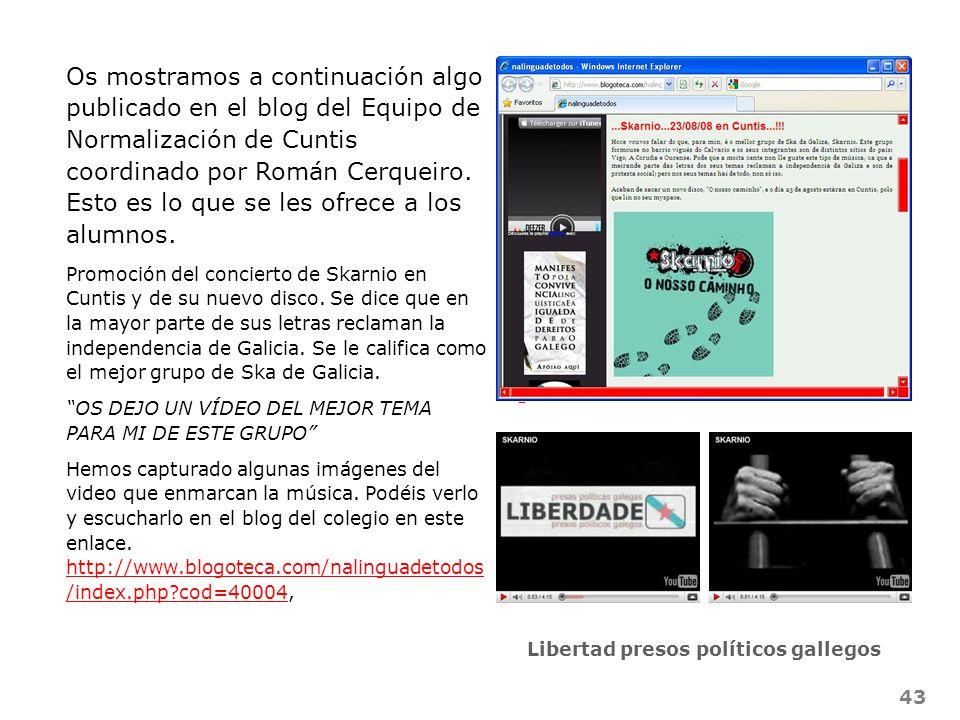 43 Os mostramos a continuación algo publicado en el blog del Equipo de Normalización de Cuntis coordinado por Román Cerqueiro. Esto es lo que se les o