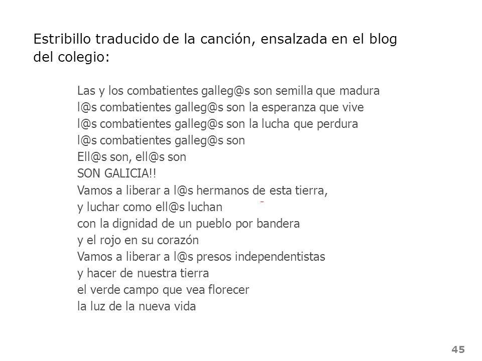45 Las y los combatientes galleg@s son semilla que madura l@s combatientes galleg@s son la esperanza que vive l@s combatientes galleg@s son la lucha q