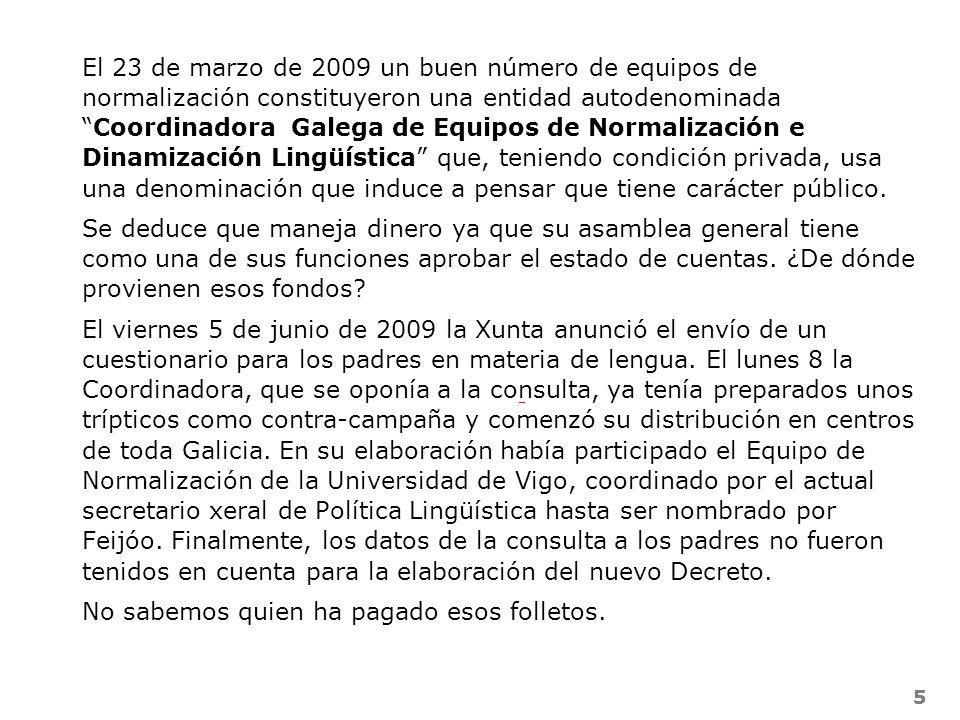 55 El 23 de marzo de 2009 un buen número de equipos de normalización constituyeron una entidad autodenominadaCoordinadora Galega de Equipos de Normali