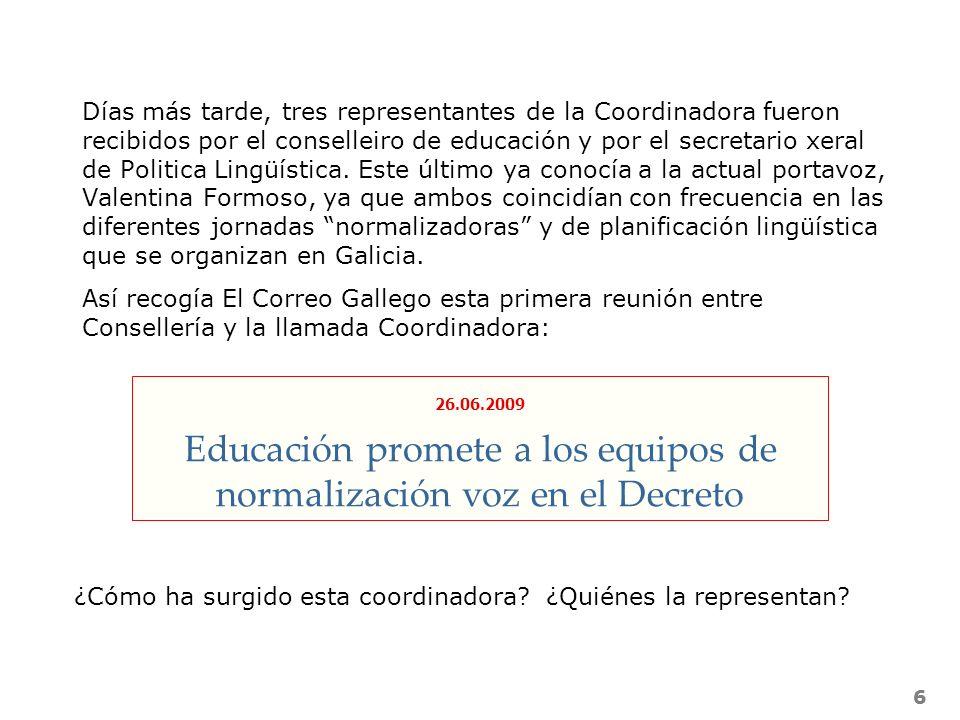 66 Días más tarde, tres representantes de la Coordinadora fueron recibidos por el conselleiro de educación y por el secretario xeral de Politica Lingü
