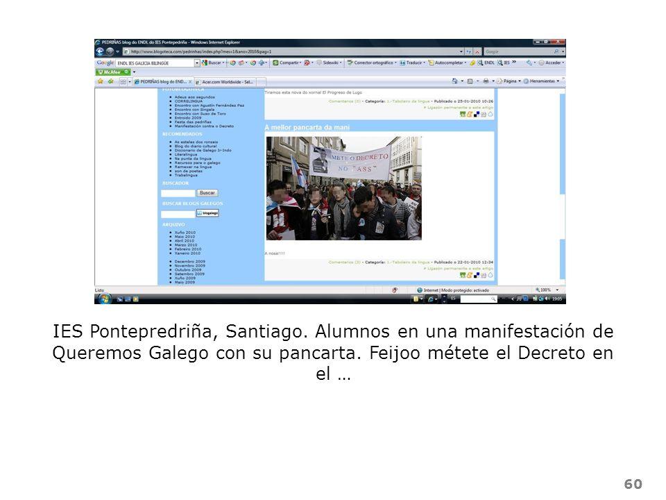 60 IES Pontepredriña, Santiago. Alumnos en una manifestación de Queremos Galego con su pancarta. Feijoo métete el Decreto en el …