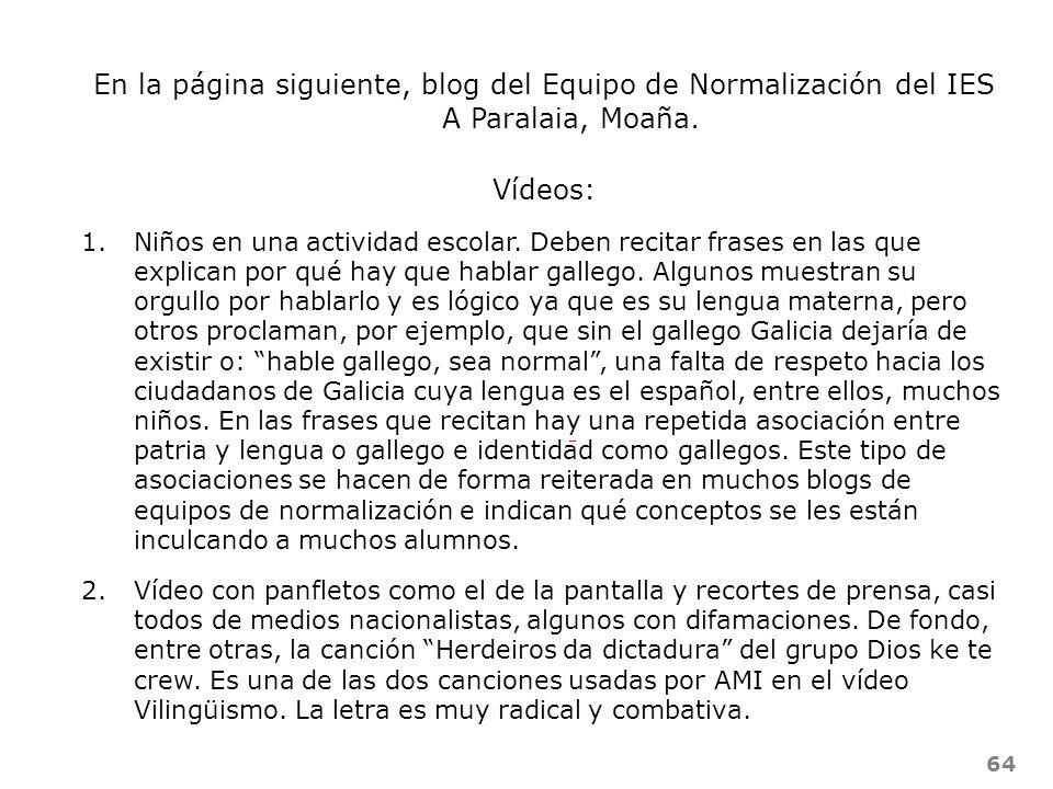 64 En la página siguiente, blog del Equipo de Normalización del IES A Paralaia, Moaña. Vídeos: 1.Niños en una actividad escolar. Deben recitar frases