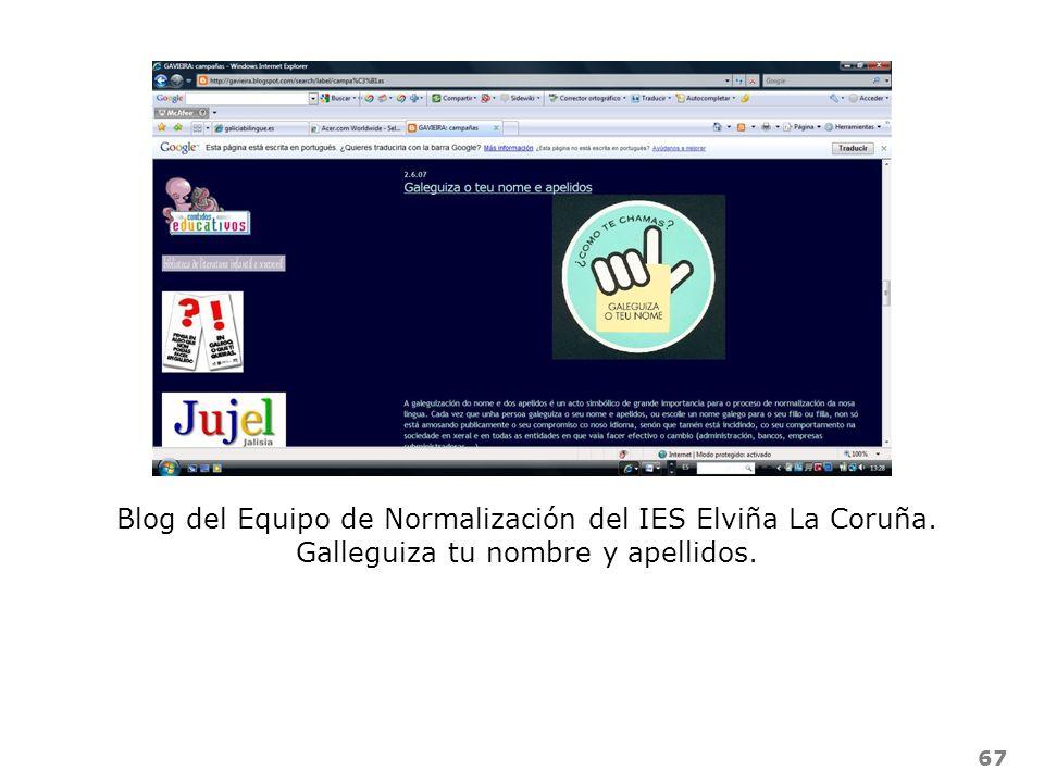 67 Blog del Equipo de Normalización del IES Elviña La Coruña. Galleguiza tu nombre y apellidos.