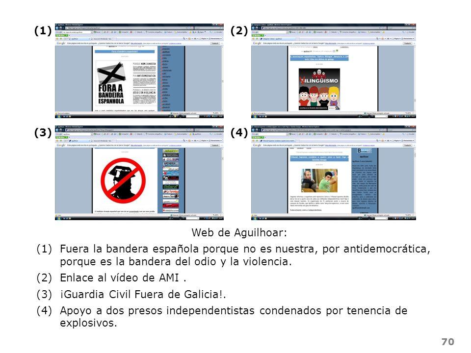 70 Web de Aguilhoar: (1)Fuera la bandera española porque no es nuestra, por antidemocrática, porque es la bandera del odio y la violencia. (2)Enlace a