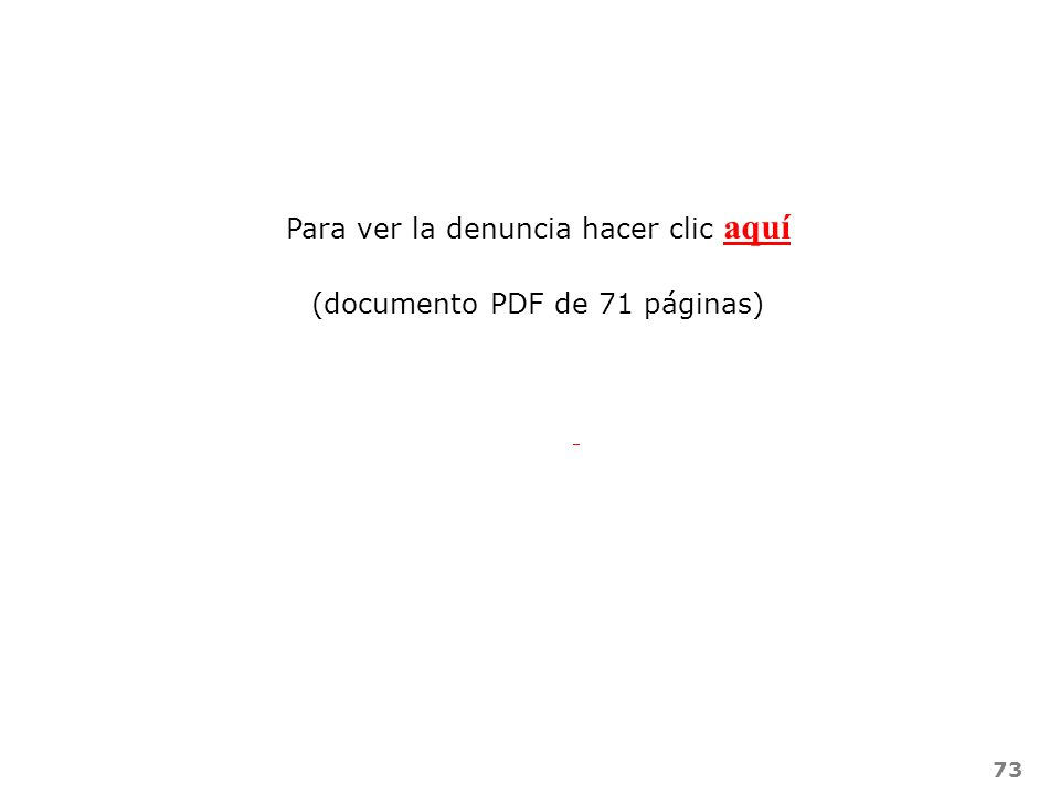 73 Para ver la denuncia hacer clic aquí aquí (documento PDF de 71 páginas)