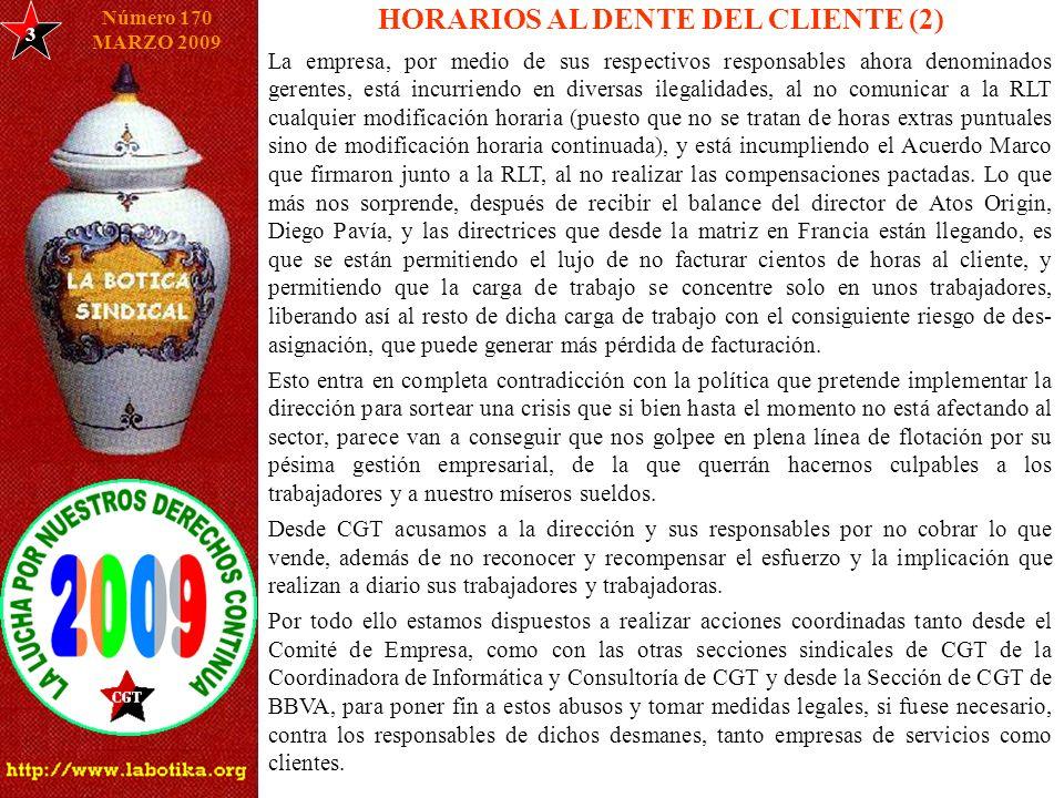3 Número 170 MARZO 2009 HORARIOS AL DENTE DEL CLIENTE (2) La empresa, por medio de sus respectivos responsables ahora denominados gerentes, está incur
