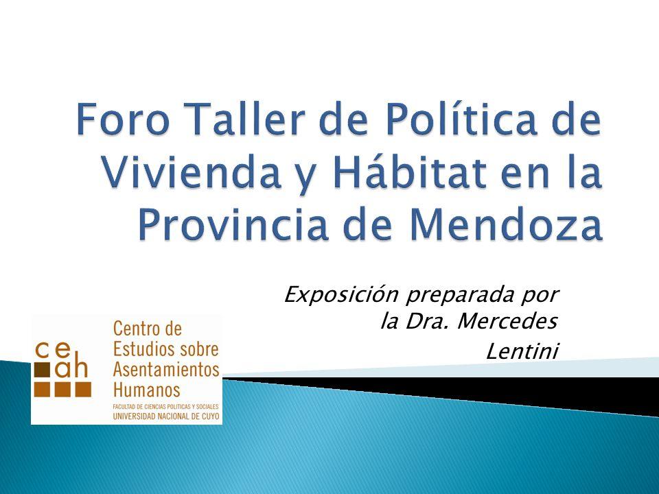 Presentación alternativa sobre situación habitacional en Mendoza: acceso a la propiedad de la vivienda; inquilinos, dificultad de acceso al crédito; situación de hogares en asentamientos informales.
