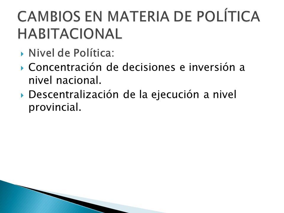 Nivel de Política: Concentración de decisiones e inversión a nivel nacional.