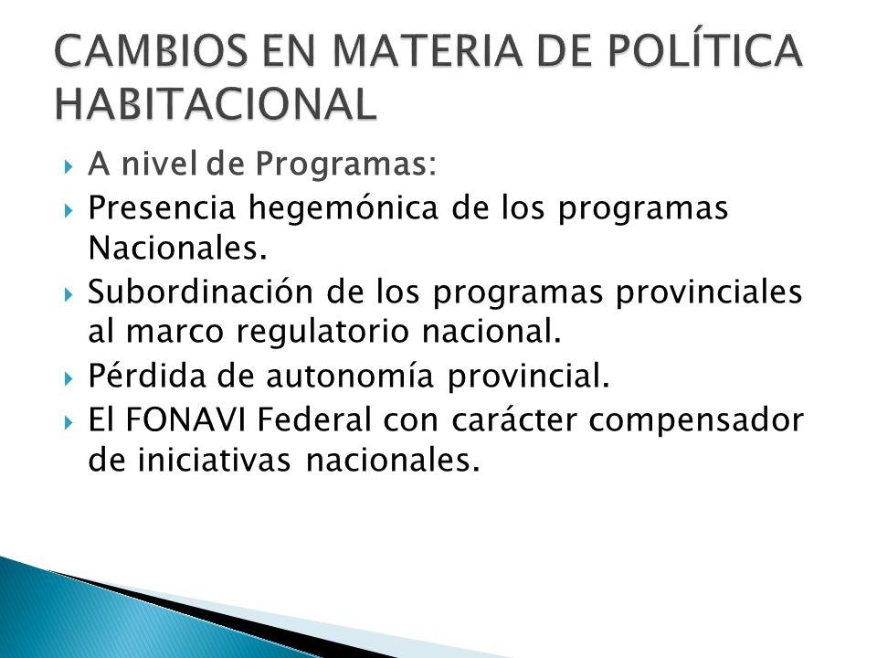 A nivel de Programas: Presencia hegemónica de los programas Nacionales.