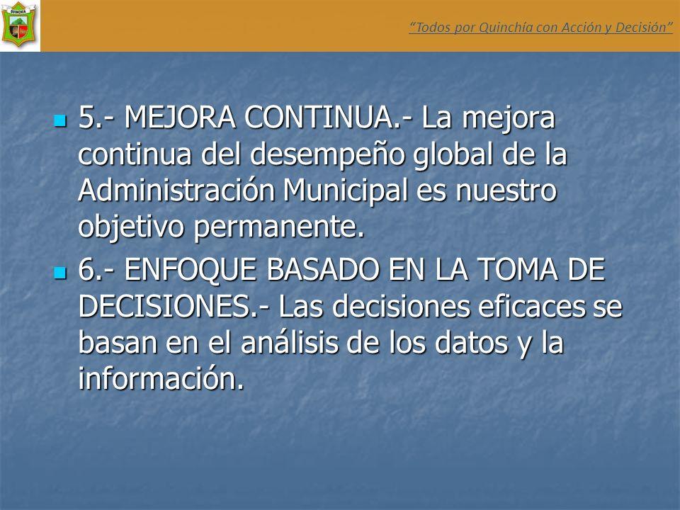 5.- MEJORA CONTINUA.- La mejora continua del desempeño global de la Administración Municipal es nuestro objetivo permanente. 5.- MEJORA CONTINUA.- La