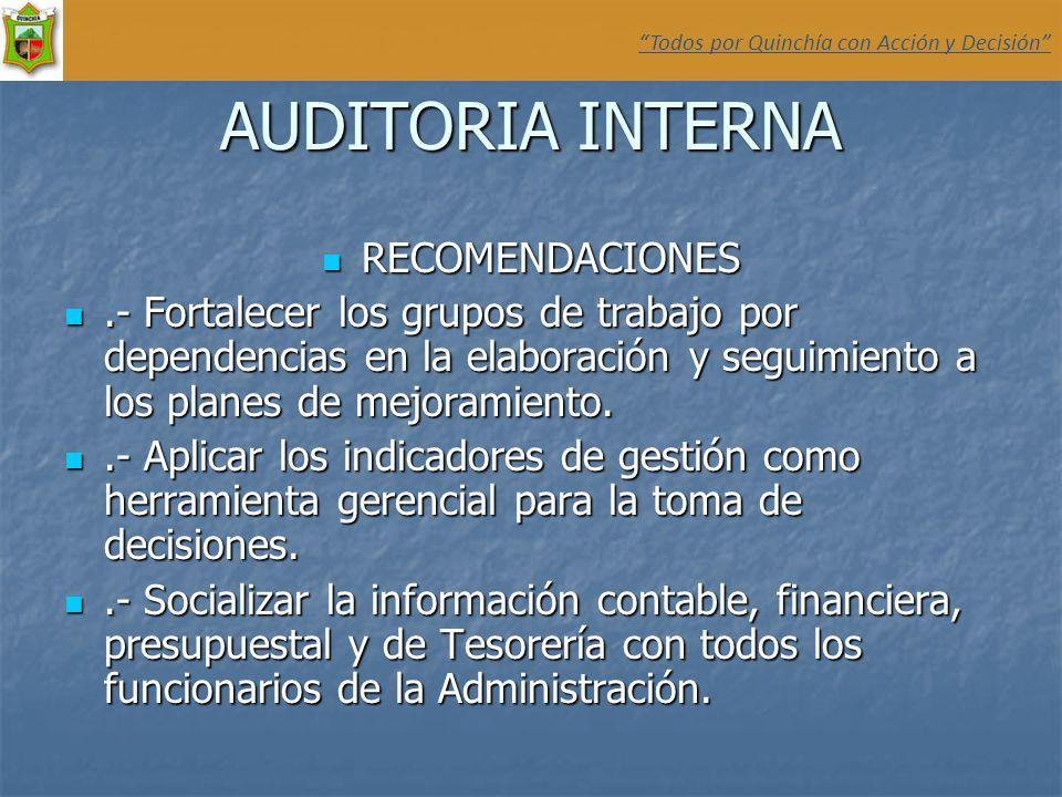 AUDITORIA INTERNA RECOMENDACIONES RECOMENDACIONES.- Fortalecer los grupos de trabajo por dependencias en la elaboración y seguimiento a los planes de