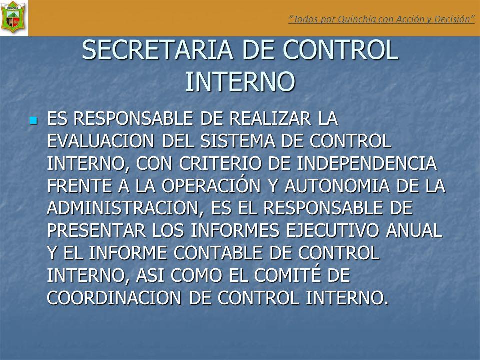 SECRETARIA DE CONTROL INTERNO ES RESPONSABLE DE REALIZAR LA EVALUACION DEL SISTEMA DE CONTROL INTERNO, CON CRITERIO DE INDEPENDENCIA FRENTE A LA OPERA