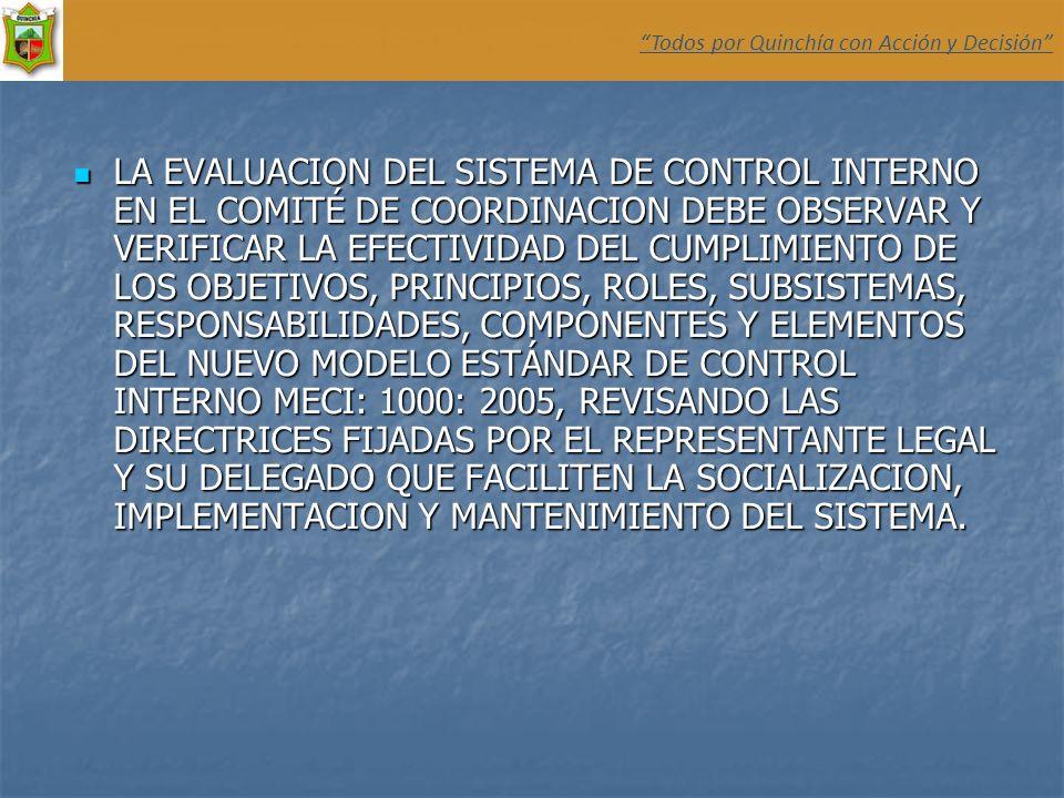 LA EVALUACION DEL SISTEMA DE CONTROL INTERNO EN EL COMITÉ DE COORDINACION DEBE OBSERVAR Y VERIFICAR LA EFECTIVIDAD DEL CUMPLIMIENTO DE LOS OBJETIVOS,