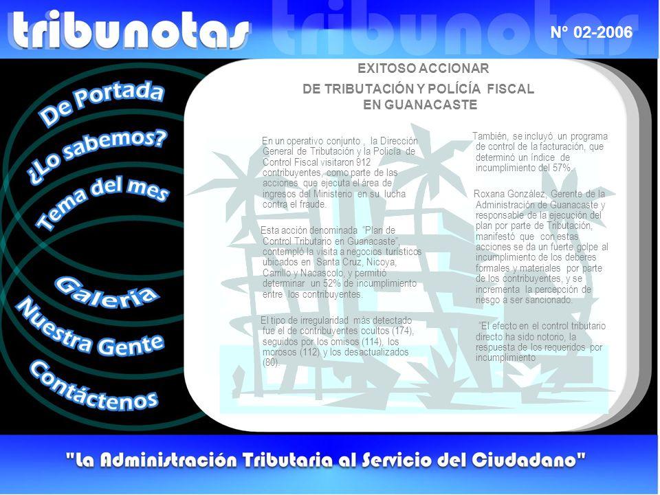 N° 02-2006 se ha hecho sentir por su afluencia al área de servicios al contribuyente, ; incluso personas que no fueron visitadas han regularizado su situación tributaria;, informó González.