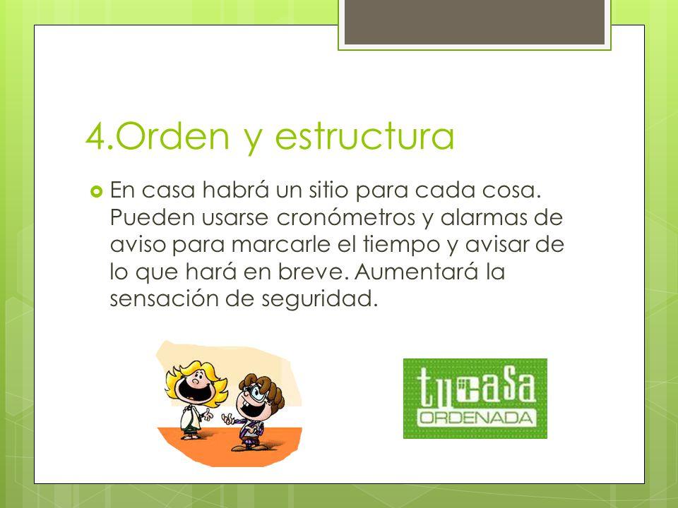 4.Orden y estructura En casa habrá un sitio para cada cosa.