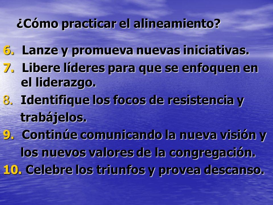 ¿Cómo practicar el alineamiento.6. Lanze y promueva nuevas iniciativas.