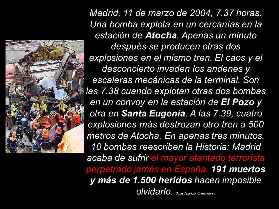 Madrid, 11 de marzo de 2004, 7.37 horas.