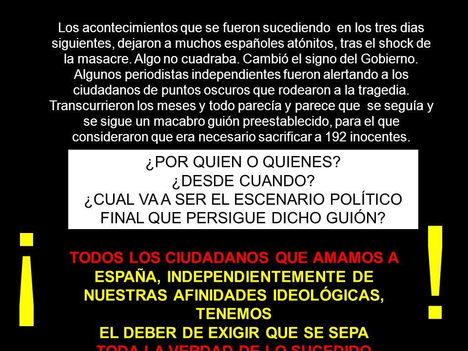 Los acontecimientos que se fueron sucediendo en los tres dias siguientes, dejaron a muchos españoles atónitos, tras el shock de la masacre.