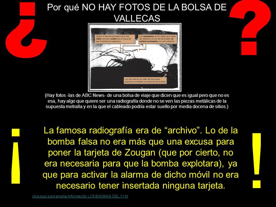 ¿ ¿Por qué se le presenta al juez una réplica de la bolsa aparecida en la comisaría de Vallecas, que no es reconocida por el inspector jefe Álvarez .