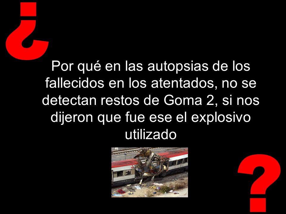 ? ¿ Por qué se ocultó que en los restos de explosivo hallados en la furgoneta Kangoo de Alcalá había un producto químico utilizado para fabricar el explosivo militar RDX (metenamina), y se nos dijo que era el mismo que el aparecido en la bolsa de Vallecas