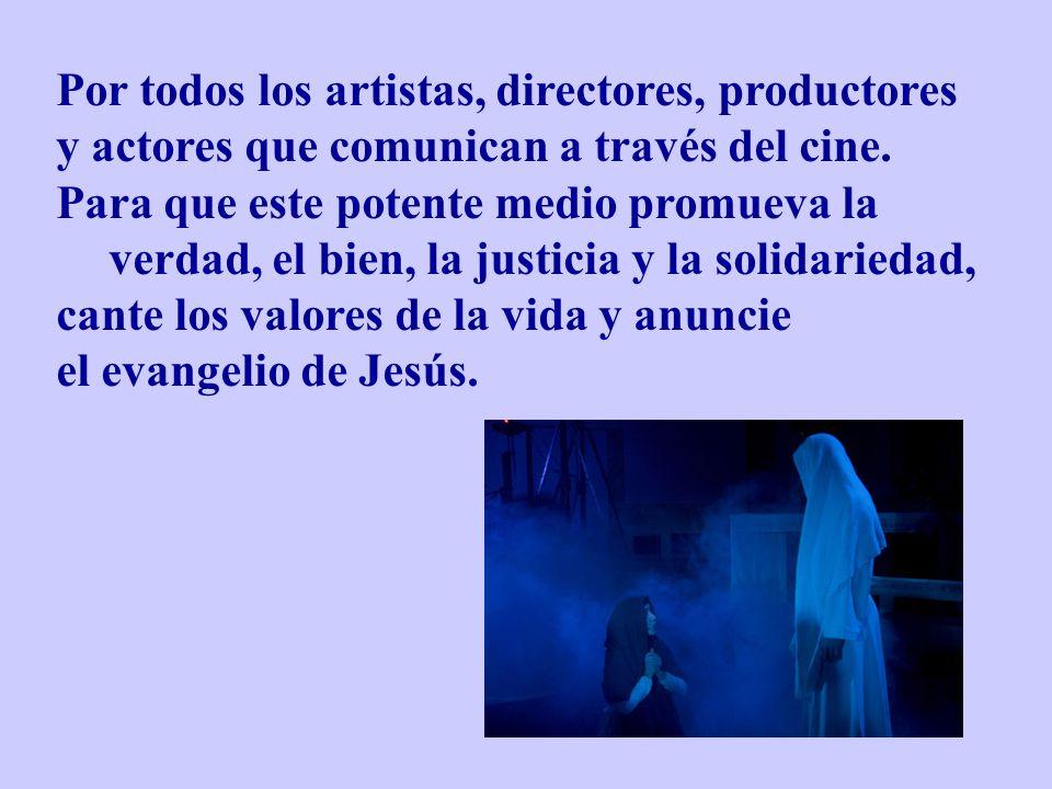 Por todos los artistas, directores, productores y actores que comunican a través del cine.