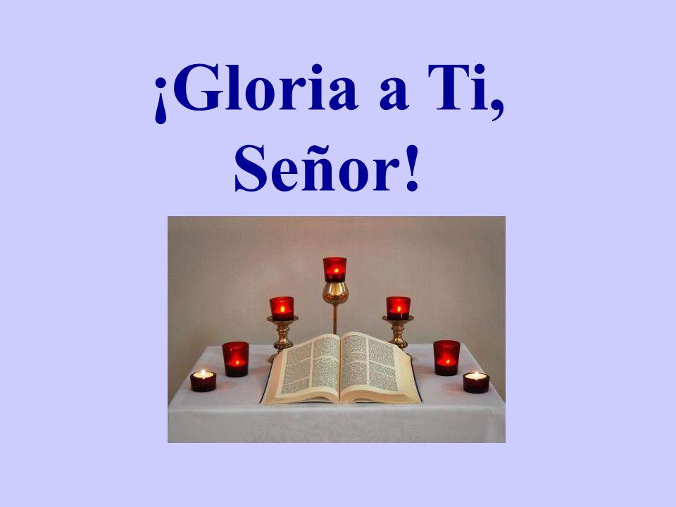 ¡Gloria a Ti, Señor!