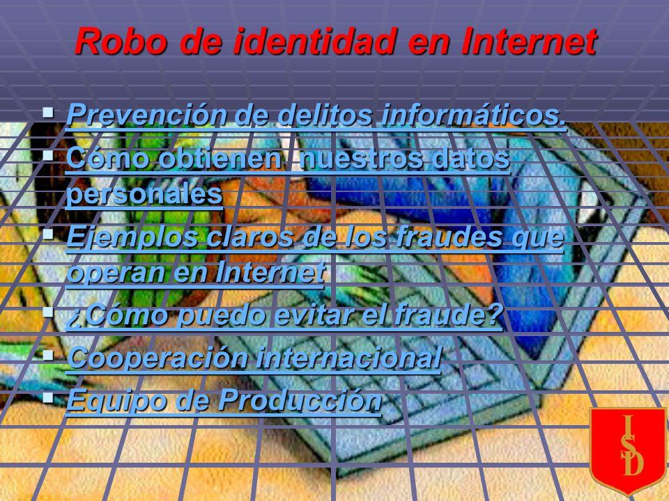 PREVENCION DE DELITOS INFORMATICOS PREVENCION DE DELITOS INFORMATICOS El robo de identidad es uno de los delitos mas comunes en Internet y es el que más crece a medida que la tecnología se hace cada vez más masiva.