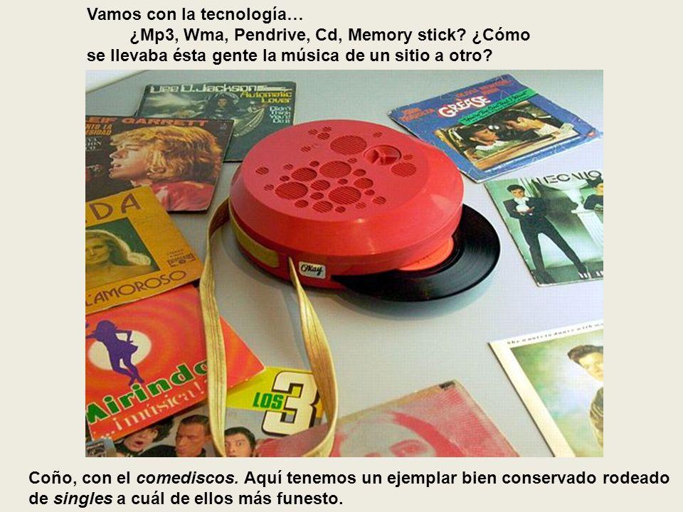 Vamos con la tecnología… ¿Mp3, Wma, Pendrive, Cd, Memory stick.
