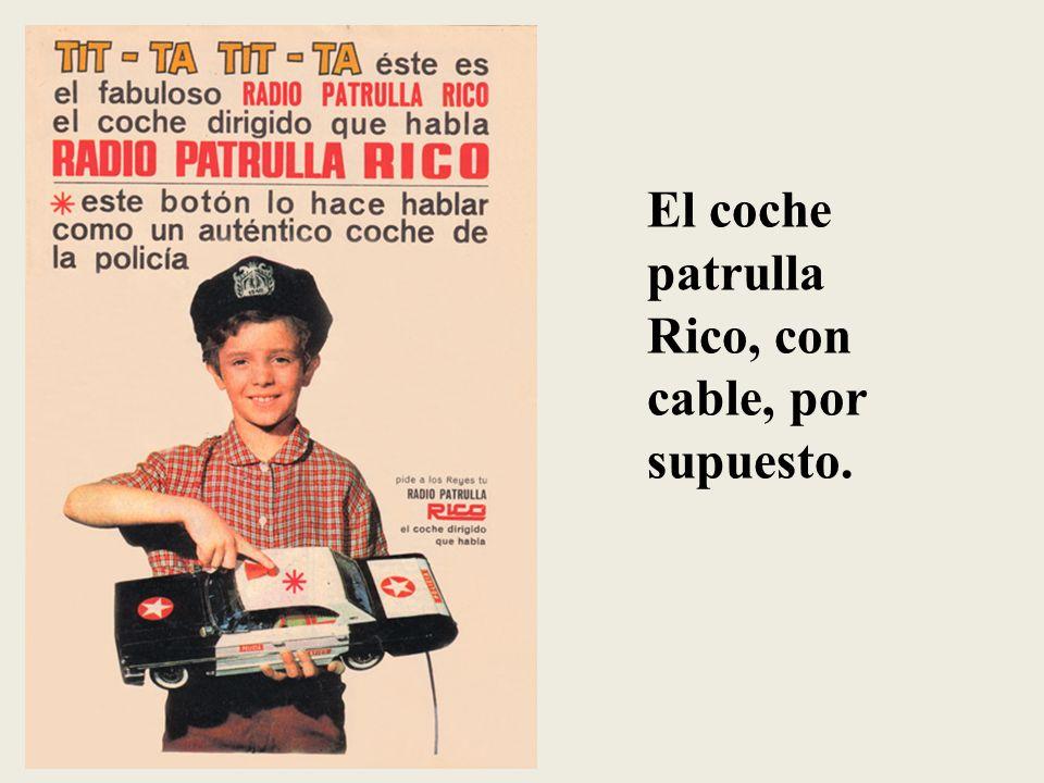 El coche patrulla Rico, con cable, por supuesto.