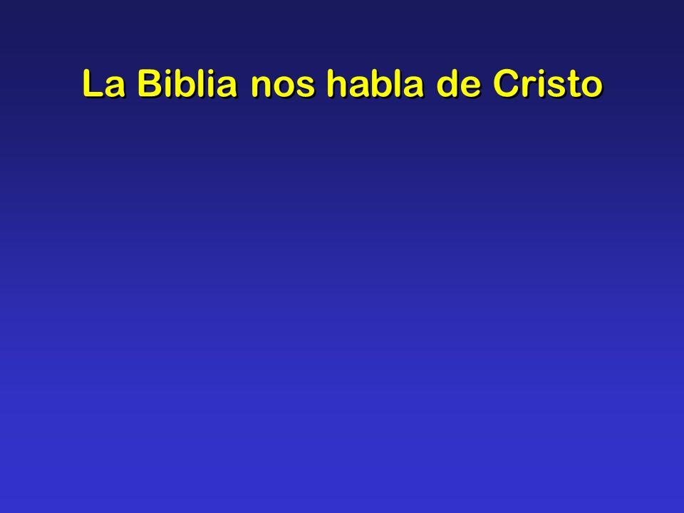 La Biblia nos habla de Cristo