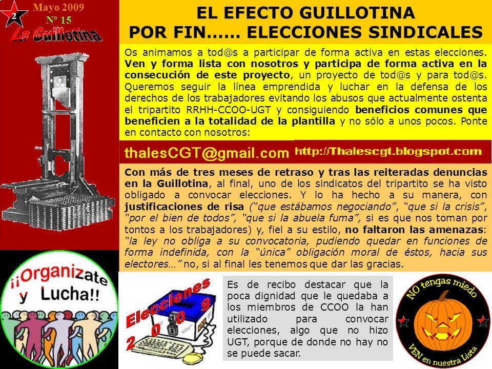Mayo 2009 Nº 15 EL EFECTO GUILLOTINA POR FIN…… ELECCIONES SINDICALES Os animamos a tod@s a participar de forma activa en estas elecciones.