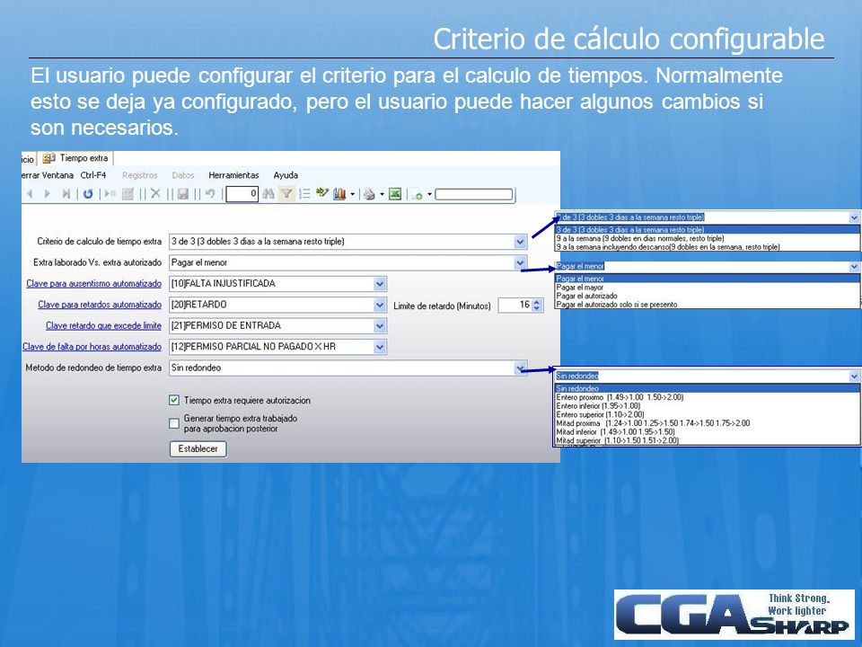Criterio de cálculo configurable El usuario puede configurar el criterio para el calculo de tiempos. Normalmente esto se deja ya configurado, pero el