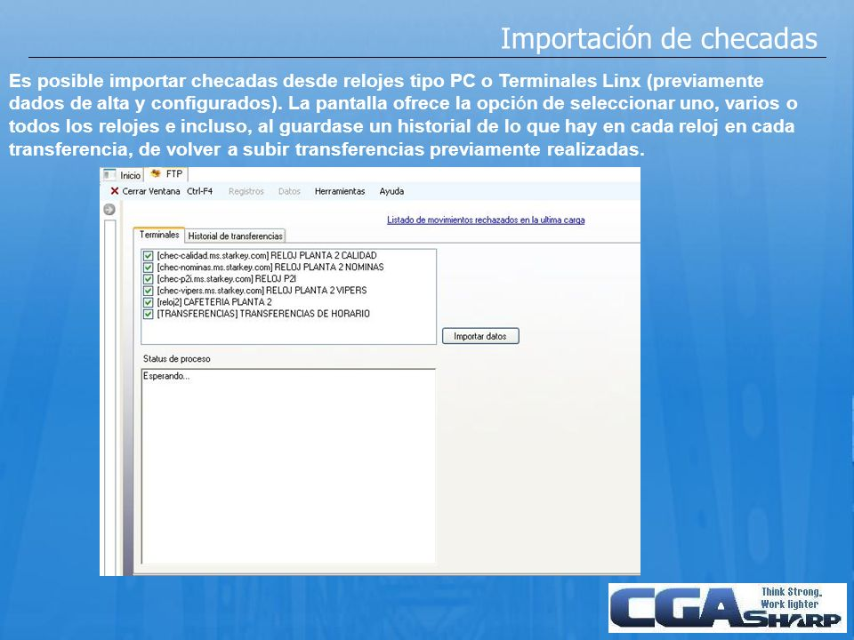 Importación de checadas Es posible importar checadas desde relojes tipo PC o Terminales Linx (previamente dados de alta y configurados). La pantalla o