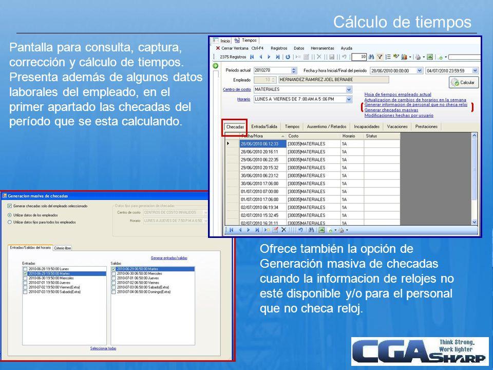 Cálculo de tiempos Pantalla para consulta, captura, corrección y cálculo de tiempos. Presenta además de algunos datos laborales del empleado, en el pr