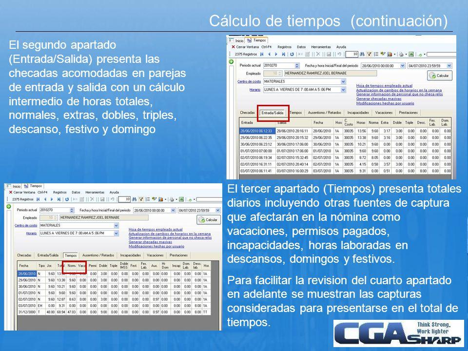 Cálculo de tiempos (continuación) El segundo apartado (Entrada/Salida) presenta las checadas acomodadas en parejas de entrada y salida con un cálculo