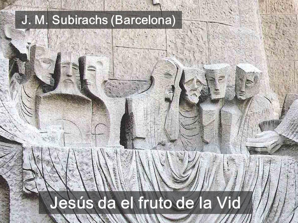 J. M. Subirachs (Barcelona) Jesús da el fruto de la Vid