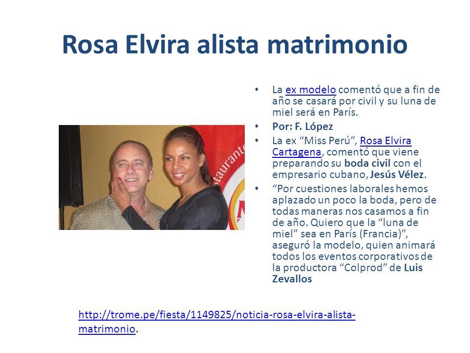 Rosa Elvira alista matrimonio La ex modelo comentó que a fin de año se casará por civil y su luna de miel será en París.ex modelo Por: F.
