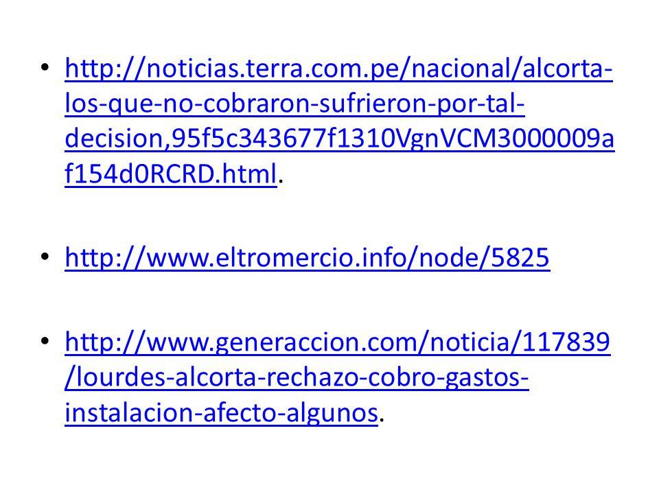 http://noticias.terra.com.pe/nacional/alcorta- los-que-no-cobraron-sufrieron-por-tal- decision,95f5c343677f1310VgnVCM3000009a f154d0RCRD.html. http://