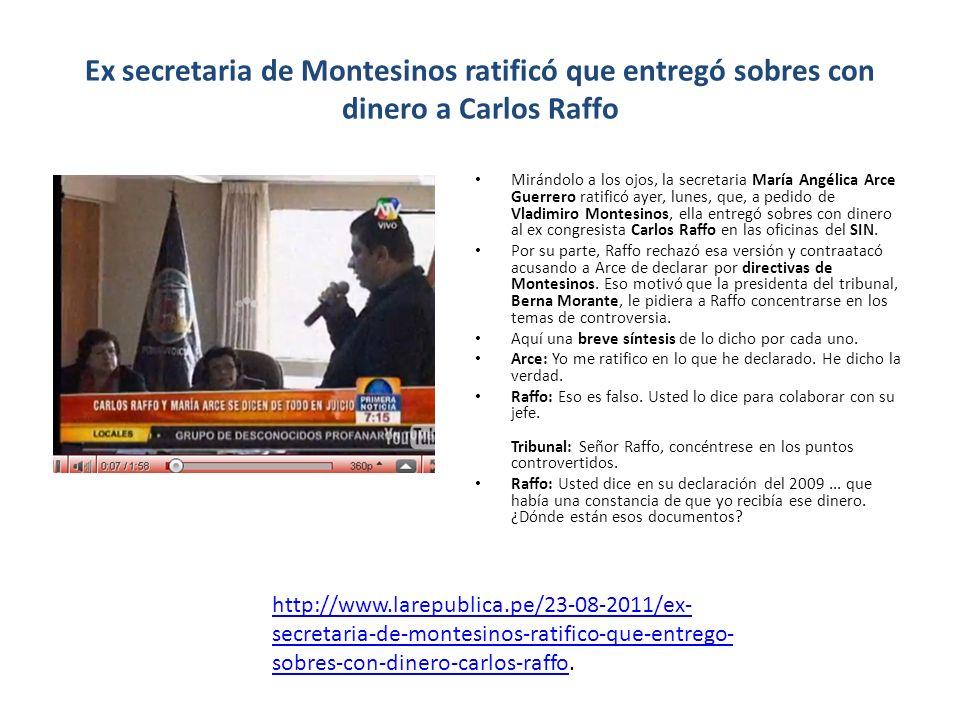 Ex secretaria de Montesinos ratificó que entregó sobres con dinero a Carlos Raffo Mirándolo a los ojos, la secretaria María Angélica Arce Guerrero rat