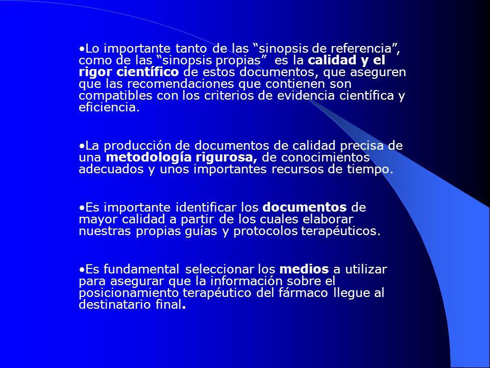Lo importante tanto de las sinopsis de referencia, como de las sinopsis propias es la calidad y el rigor científico de estos documentos, que aseguren