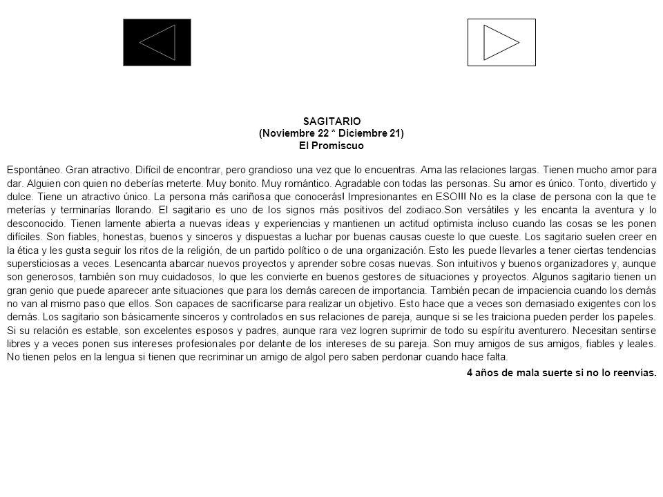 SAGITARIO (Noviembre 22 * Diciembre 21) El Promiscuo Espontáneo.