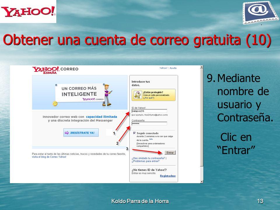 Koldo Parra de la Horra13 9.Mediante nombre de usuario y Contraseña. Clic en Entrar Obtener una cuenta de correo gratuita (10)