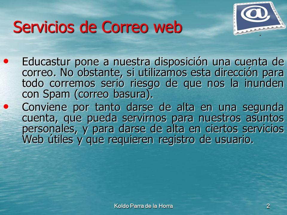 Koldo Parra de la Horra2 Educastur pone a nuestra disposición una cuenta de correo. No obstante, si utilizamos esta dirección para todo corremos serio